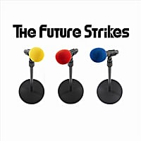 The Future Strikes | The Future Strikes