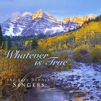 The Gary Bonner Singers | Whatever Is True