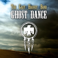 The Gary Harvey Band | Ghost Dance