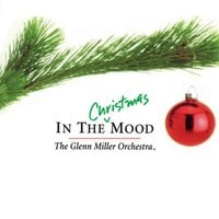 The Glenn Miller Orchestra | In the Christmas Mood
