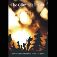 The Glimmer Room | The Wind Blows Summer from the Trees