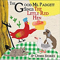 The Good Ms. Padgett | The Good Ms. Padgett Sings the Little Red Hen and Other Stories