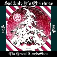 The Grand Slambovians | Suddenly It's Christmas - Single