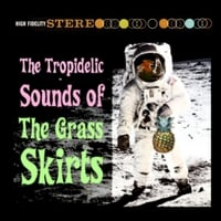 The Grass Skirts | The Tropidelic Sounds of