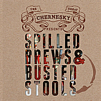 The Great Chernesky | Spilled Brews & Busted Stools