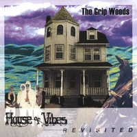 The Grip Weeds | House Of Vibes Revisited