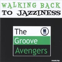 The Groove Avengers | Walking Back to Jazziness