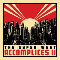 The Gypsy West | Accomplices II: You Might Get Caught