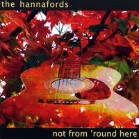 The Hannafords | Not From 'Round Here