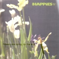 The Happies | Flowers Are Dying, By the Way