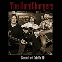 The Hardchargers | Bumpin' and Grindin' - EP