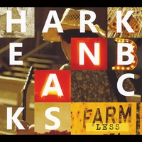 The Harkenbacks | Farmless