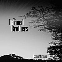 The Harmed Brothers | Come Morning