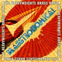 The Heavyweights Brass Band | Brasstronomical