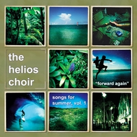 "The Helios Choir | Songs for Summer, Volume One ""Forward Again"""