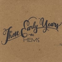 The Hems | Those Early Years