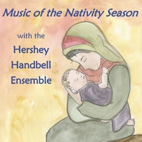 The Hershey Handbell Ensemble | Music of the Nativity Season