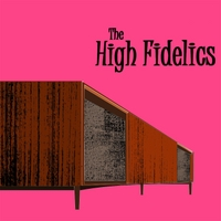 The High Fidelics | The High Fidelics