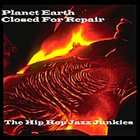 The Hip Hop Jazz Junkies | Planet Earth, Closed for Repair