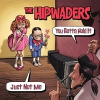 The Hipwaders | You Gotta Hold It  / Just Not Me