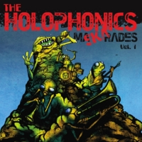 The Holophonics | Maskarades, Vol. 1