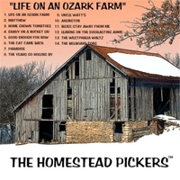 The Homestead Pickers | Life On an Ozark Farm