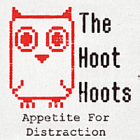 The Hoot Hoots | Appetite for Distraction