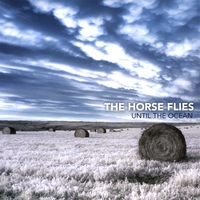 The Horse Flies | Until the Ocean