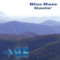 The Hot Air Waves | Blue Haze Gazin'