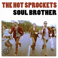 The Hot Sprockets | Soul Brother