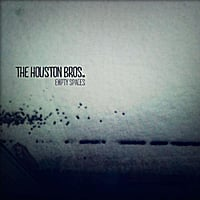 The Houston Bros. | Empty Spaces