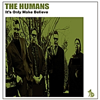 The Humans | It's Only Make Believe