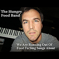 The Hungry Food Band | We Are Running Out of Food to Sing Songs About