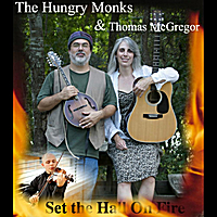 The Hungry Monks & Thomas McGregor | Set the Hall On Fire
