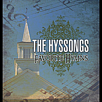 The Hyssongs | The Hyssongs Favorite Hymns