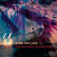 The Invisible Swordsmen | Born Too Late