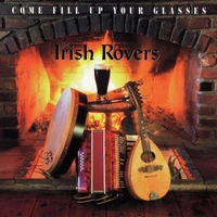 The Irish Rovers | Come Fill Up Your Glasses