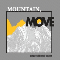 The Jason Klobnak Quintet | Mountain, Move