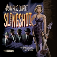 The Jason Raso Quartet | Slingshot