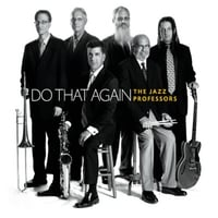 The Jazz Professors | Do That Again