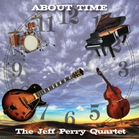The Jeff Perry Quartet | About Time