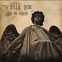 The Jelly Jam | Shall We Descend