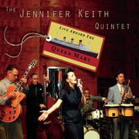 The Jennifer Keith Quintet | Live Aboard the Queen Mary