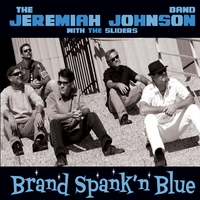 The Jeremiah Johnson Band & The Sliders | Brand Spank'n Blue