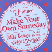The Jimmies | Make Your Own Someday