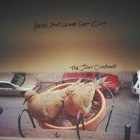 The Joint Compound | Please Don't Leave Get Out