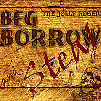 The Jolly Rogers | Beg, Borrow and Steal