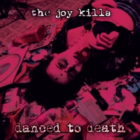 The Joy Kills | Danced To Death
