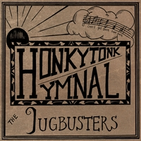 The Jugbusters | Honky Tonk Hymnal