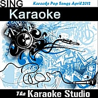 The Karaoke Studio | Karaoke Pop Songs April.2012
